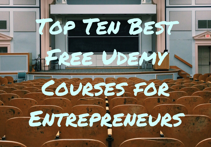 Top Ten Best Free Udemy Courses for Entrepreneurs